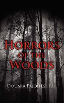 Horrors of the Woods by Dounia Pajoheshfar