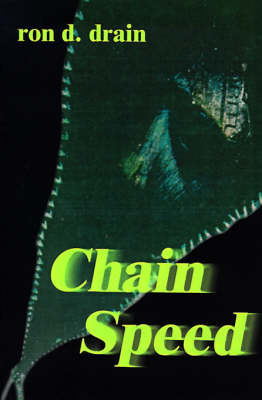 Chain Speed by Ron D. Drain