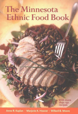 Minnesota Ethnic Food Book by Anne R Kaplan