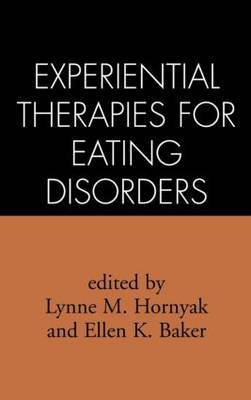Experiential Therapies for Eating Disorders by Hornyak/Baker.