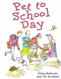 Pet to School Day by Hilary Robinson image