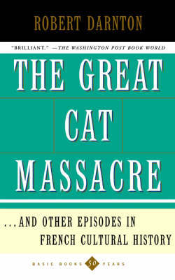 The Great Cat Massacre: And Other Episodes in French Cultural History by Robert Darnton image