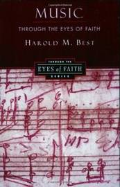 Music through the Eyes of Faith by Harold Best image
