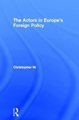The Actors in Europe's Foreign Policy by Christopher Hill image