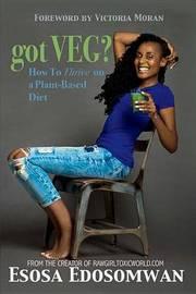 Got Veg? by Esosa Edosomwan