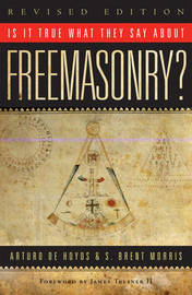 Is it True What They Say About Freemasonry? by Arturo de Hoyos image