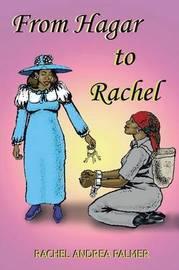 From Hagar to Rachel by Andrea Eden Palmer