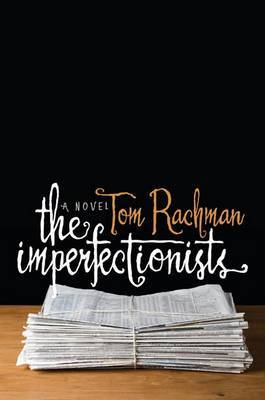 The Imperfectionists by Tom Rachman image
