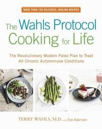 The Wahls Protocol Cooking for Life by Terry Wahls