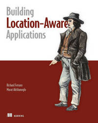 Location aware applications by Richard F. Ferraro