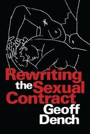Rewriting the Sexual Contract by Geoff Dench