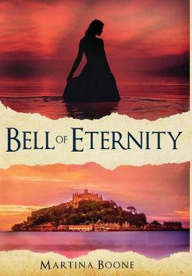 Bell of Eternity by Martina Boone