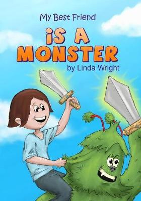 My Best Friend Is a Monster by Linda Wright