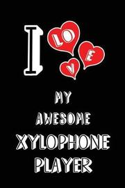 I Love My Awesome Xylophone Player by Lovely Hearts Publishing