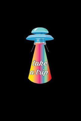 Take A Trip by Gcjournals Alien Journals