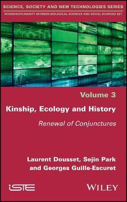 Kinship, Ecology and History by Laurent Dousset