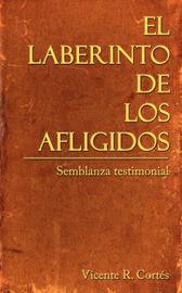 El Laberinto De Los Afligidos by Vicente R. Cortes image