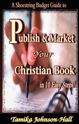 Publish Your Christian Book in 10 Easy Steps by Tamika S Johnson-Hall image