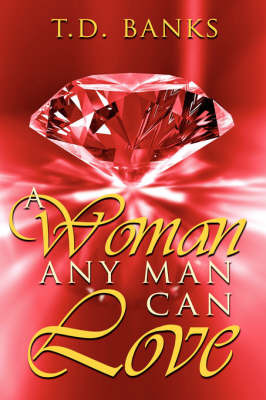 A Woman Any Man Can Love by T.D. Banks image