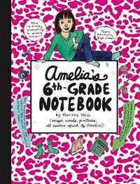 Amelia's Sixth-grade Notebook by Marissa Moss