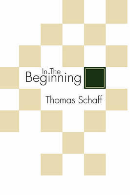 In the Beginning by Thomas Schaff