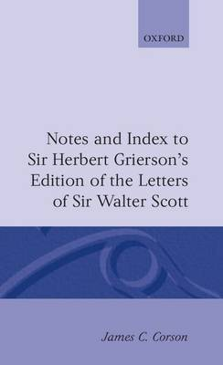 Notes and Index to Sir Herbert Grierson's Edition of the Letters of Sir Walter Scott by James C. Corson image