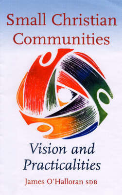 Small Christian Communities: Vision and Practicalities by James O'Halloran image