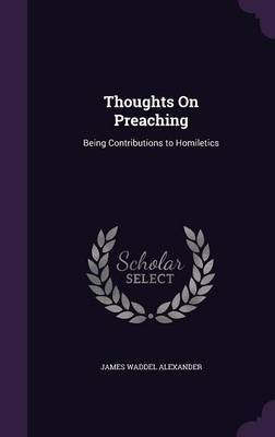 Thoughts on Preaching by James Waddel Alexander