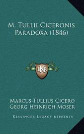 M. Tullii Ciceronis Paradoxa (1846) by Georg Heinrich Moser