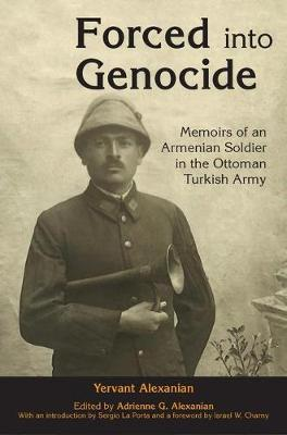 Forced into Genocide by Adrienne G. Alexanian