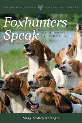 Foxhunters Speak by Mary Motley Kalergis