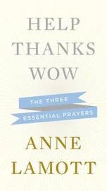 Help Thanks Wow by Anne Lamott