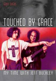 Touched by Grace by Gary Lucas