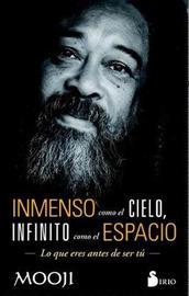 Inmenso Como El Cielo, Infinito Como El Espacio by Mooji