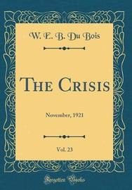 The Crisis, Vol. 23 by W.E.B Du Bois image