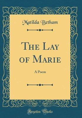 The Lay of Marie by Matilda Betham image
