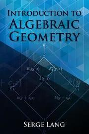 Introduction to Algebraic Geometry by Serge Lang