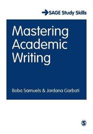 Mastering Academic Writing by Boba samuels