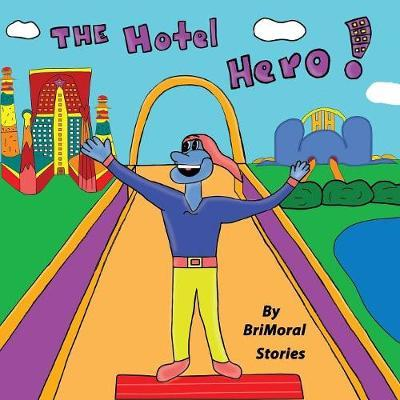 The Hotel Hero by Brimoral Stories