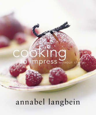 Cooking to Impress: Without Stress by Annabel Langbein image