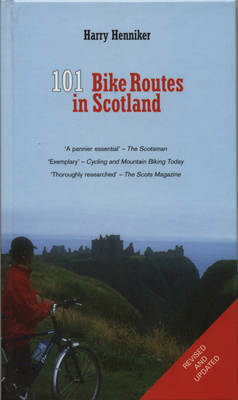 101 Bikes Routes in Scotland by Harry Henniker image