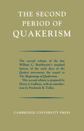 The Second Period of Quakerism by William C. Braithwaite