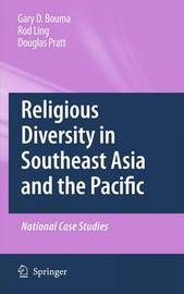 Religious Diversity in Southeast Asia and the Pacific by Gary D. Bouma