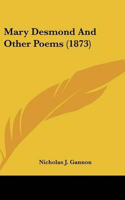 Mary Desmond And Other Poems (1873) by Nicholas J Gannon image