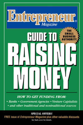 Guide to Raising Money by Entrepreneur Magazine