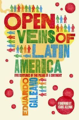 Open Veins of Latin America by Eduardo Galeano