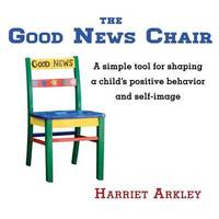 The Good News Chair by Harriet Arkley