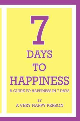 7 Days to Happiness by Robert Walker