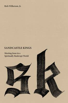 Sandcastle Kings by Rich Wilkerson