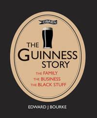 The Guinness Story by Edward J. Bourke